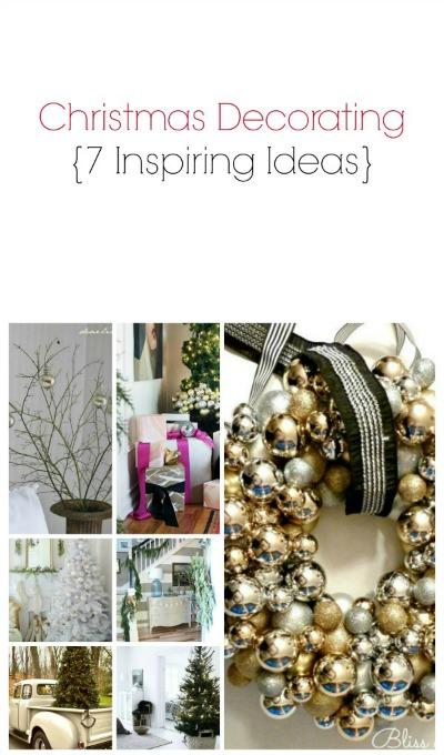 Christmas Decorating {7 Inspiring Ideas}