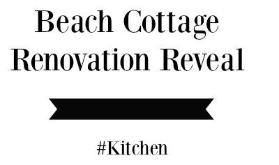 beach-cottage-renovation-reveal-kitchen-banner