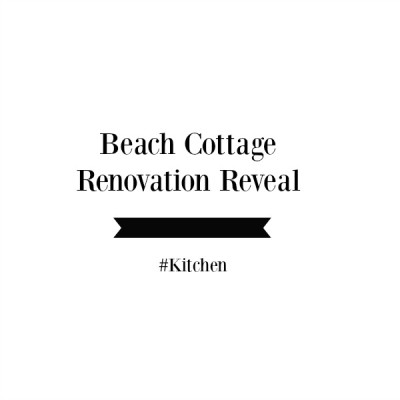 Beach Cottage Renovation Reveal:  Kitchen